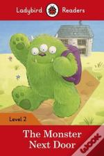 The Monster Next Door - Ladybird Readers: Level 2