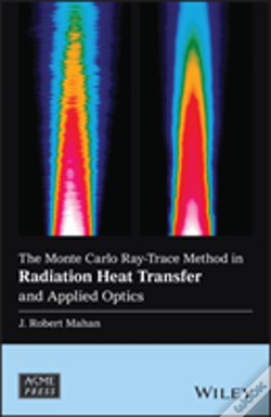 Wook.pt - The Monte Carlo Ray-Trace Method In Radiation Heat  Transfer And Applied Optics