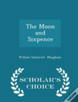 Wook.pt - The Moon And Sixpence - Scholar'S Choice Edition