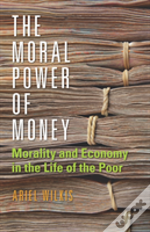 The Moral Power Of Money
