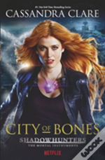 The Mortal Instruments 1: City Of Bones - Shadowhunters