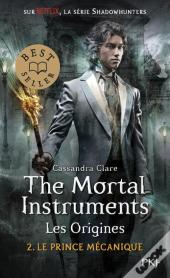 The Mortal Instruments, Les Origines - Tome 2 Le Prince Mecanique