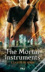 The Mortal Instruments T.3 La Cite De Verre