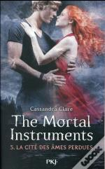 The Mortal Instruments T.5 La Cite Des Ames Perdues