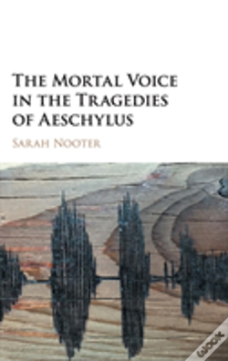 Wook.pt - The Mortal Voice In The Tragedies Of Aeschylus