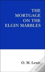 The Mortgage On The Elgin Marbles