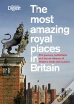 The Most Amazing Royal Places In Britain