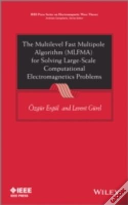Wook.pt - The Multilevel Fast Multipole Algorithm (Mlfma) For Solving Large-Scale Computational Electromagnetics Problems