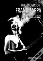 The Music Of Frank Zappa 1966 - 1976