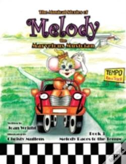 Wook.pt - The Musical Stories Of Melody The Marvelous Musician: Race To The Tempo: Book 3