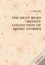 The Must Read Medley Collection Of Short Stories