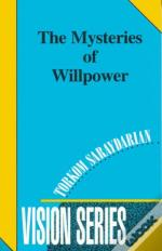 The Mysteries Of Willpower