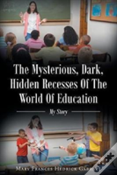 The Mysterious, Dark, Hidden Recesses Of The World Of Education