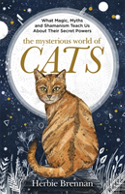 Wook.pt - The Mysterious World Of Cats : The Ultimate Gift Book For People Who Are Bonkers About Their Cat