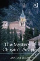 The Mystery Of Chopin'S Preludes
