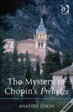 Wook.pt - The Mystery Of Chopin'S Preludes