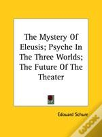 The Mystery Of Eleusis; Psyche In The Three Worlds; The Future Of The Theater