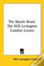 The Mystic Road: The Will Levington Comfort Letters