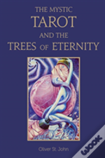 The Mystic Tarot And The Trees Of Eternity
