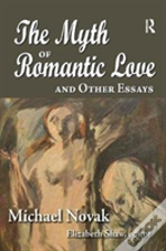 The Myth Of Romantic Love And Other