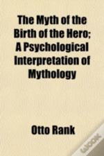 The Myth Of The Birth Of The Hero; A Psy
