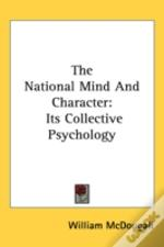 The National Mind And Character: Its Col