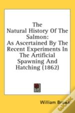 The Natural History Of The Salmon: As As