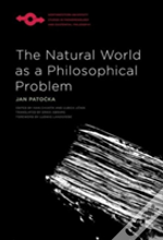 The Natural World As A Philosophical Problem