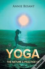 The Nature And Practice Of Yoga