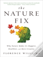 The Nature Fix 8211 Why Nature Makes