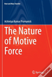 The Nature Of Motive Force