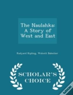 Wook.pt - The Naulahka: A Story Of West And East - Scholar'S Choice Edition