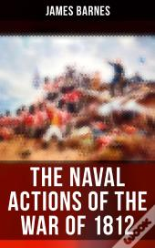 The Naval Actions Of The War Of 1812