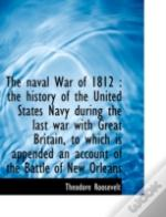 The Naval War Of 1812 : The History Of T