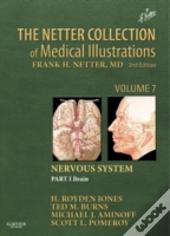 The Netter Collection Of Medical Illustrations: Nervous System, Volume 7, Part 1 - Brain