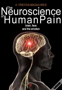 Wook.pt - The Neuroscience Of Human Pain - Brain, Face And The Emotion