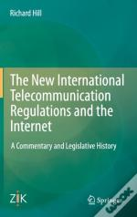 The New International Telecommunication Regulations And The Internet