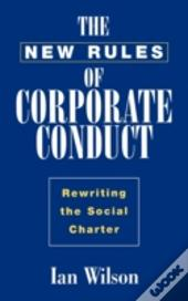 The New Rules Of Corporate Conduct