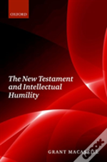 The New Testament And Intellectual Humility