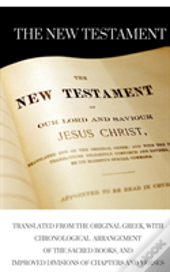 The New Testament, With Chronological Arrangement Of The Sacred Books, And Improved Divisions Of Chapters And Verses.