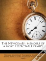The Newcomes : Memoirs Of A Most Respectable Family