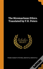 The Nicomachean Ethics. Translated By F.H. Peters