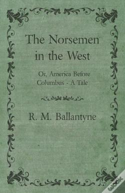 Wook.pt - The Norsemen In The West; Or, America Before Columbus - A Tale