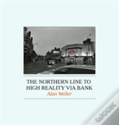 The Northern  Line To High Reality Via Bank