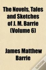 The Novels, Tales And Sketches Of J. M.