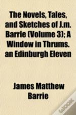 The Novels, Tales, And Sketches Of J.M.