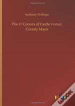 The Oã¯Â¿Â½Conors Of Castle Conor, County Mayo