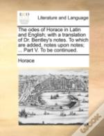 The Odes Of Horace In Latin And English;