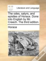 The Odes, Satyrs, And Epistles Of Horace