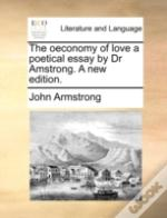 The Oeconomy Of Love A Poetical Essay By